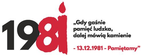 Gdy gaśnie pamięć ludzka, dalej mówią kamienie – 13 grudnia 1981 - Pamiętamy!